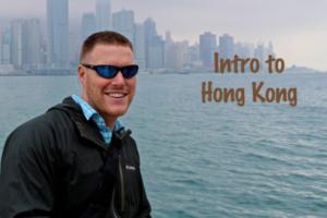 Video Post: Intro to Hong Kong