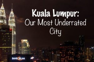 And the Award For Most Surprising City Goes to…Kuala Lumpur