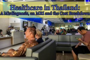 Thailand Hospitals: A Misdiagnosis, an MRI and the Cost Breakdown