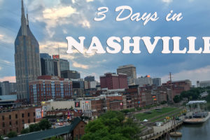 3 Days in Nashville Travel Guide & Itinerary