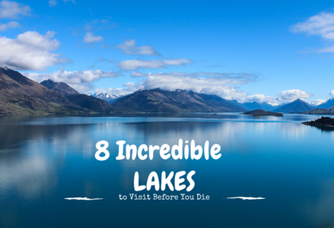 8 Incredible Lakes To Visit Before You Die
