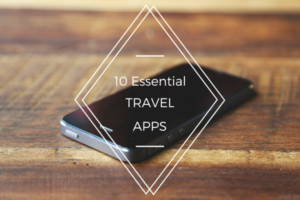 Top 10 Essential Travel Apps For Every Traveler!
